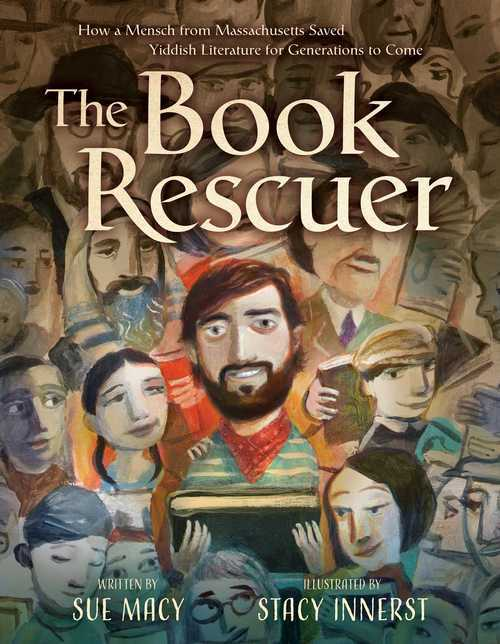 The Book Rescuer: How a Mensch from Massachusetts Saved Yiddish Literature for Generations to Come book