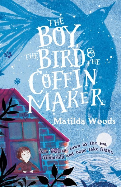 The Boy, the Bird & the Coffin Maker book