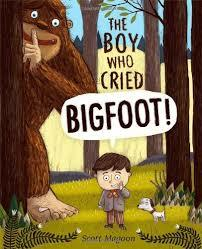 The Boy Who Cried Bigfoot! book