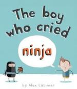 The Boy Who Cried Ninja book