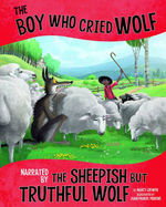 The Boy Who Cried Wolf, Narrated by the Sheepish But Truthful Wolf  book
