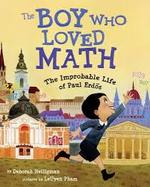 The Boy Who Loved Math: The Improbable Life of Paul Erdos book