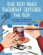 The Boy Who Thought Outside the Box: The Story of Video Game Inventor Ralph Baer book