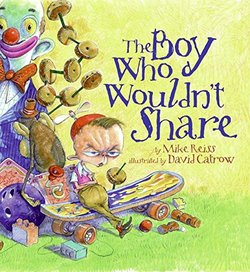 The Boy Who Wouldn't Share book