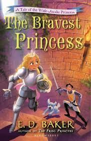 The Bravest Princess: A Tale of the Wide-Awake Princess book