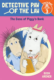 The Case of Piggy's Bank (Detective Paw of the Law: Time to Read, Level 3) book