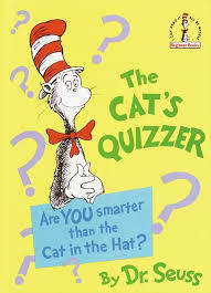 The Cat's Quizzer: Are You Smarter Than the Cat in the Hat? book