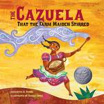 The Cazuela That The Farm Maiden Stirred book