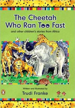The Cheetah Who Ran Too Fast book