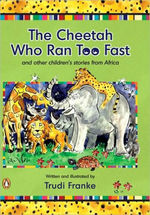 The Cheetah Who Ran Too Fast book