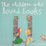 The Children Who Loved Books book