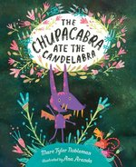 The Chupacabra Ate the Candelabra book
