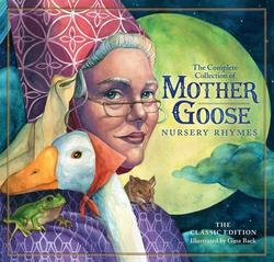 The Classic Collection of Mother Goose Nursery Rhymes: Over 101 Cherished Poems book