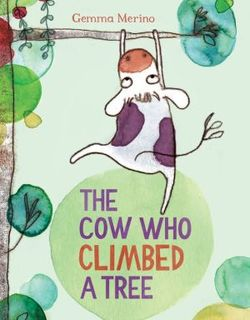 The Cow Who Climbed a Tree book