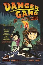 The Danger Gang and the Pirates of Borneo! book