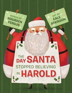 The Day Santa Stopped Believing in Harold book