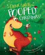 The Dinosaur That Pooped Christmas! book