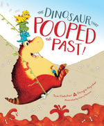 The Dinosaur That Pooped the Past! book