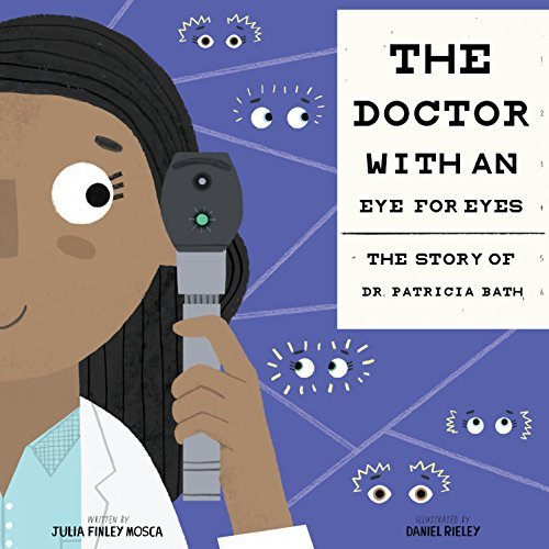 The Doctor with an Eye for Eyes: The Story of Dr. Patricia Bath (Amazing Scientists) book