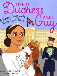 The Duchess and Guy: A Rescue-to-Royalty Puppy Love Story book