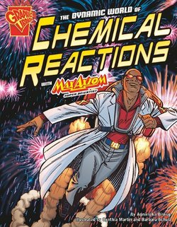 The Dynamic World of Chemical Reactions with Max Axiom, Super Scientist book