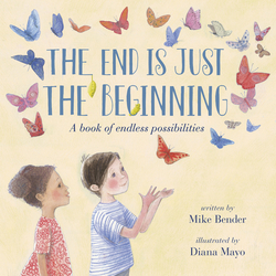 The End Is Just the Beginning book