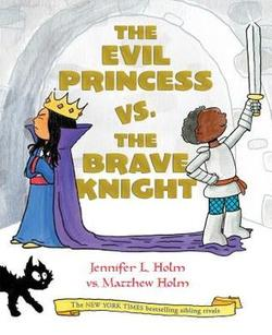 The Evil Princess Vs. the Brave Knight book