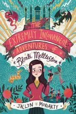 The Extremely Inconvenient Adventures of Bronte Mettlestone book