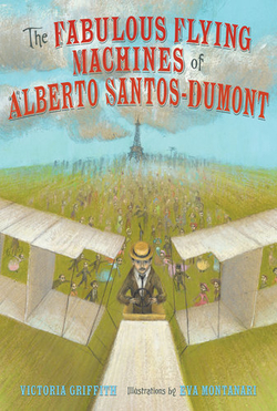 The Fabulous Flying Machines of Alberto Santos-Dumont book