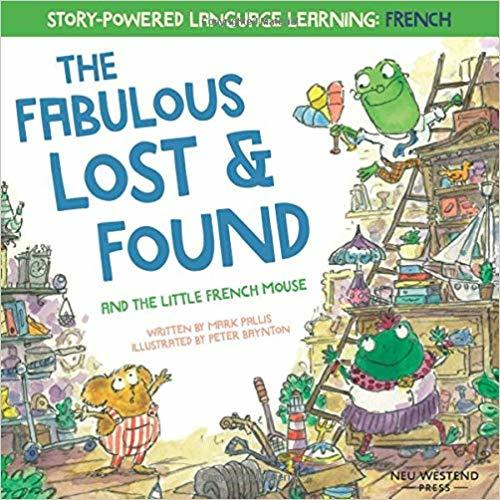 The Fabulous Lost and Found and the little French mouse: A heartwarming and funny bilingual children's book French English to teach French to kids ('Story-powered language learning method') book