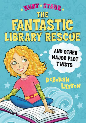 The Fantastic Library Rescue and Other Major Plot Twists book