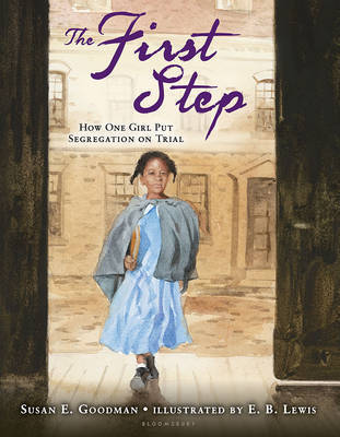 The First Step: How One Girl Put Segregation on Trial book
