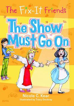 The Fix-It Friends: The Show Must Go On book