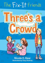 The Fix-It Friends: Three's a Crowd book
