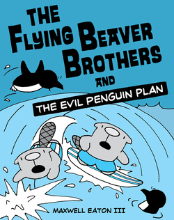 The Flying Beaver Brothers and the Evil Penguin Plan book