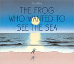 The Frog Who Wanted to See the Sea book