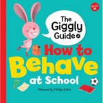 The Giggly Guide of How to Behave at School book