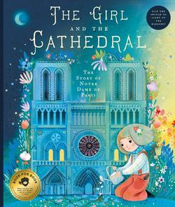 The Girl and the Cathedral: The Story of Notre Dame de Paris book