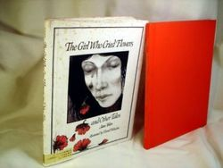 The Girl Who Cried Flowers and Other Tales book
