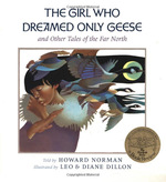 The Girl Who Dreamed Only Geese: And Other Tales of the Far North book
