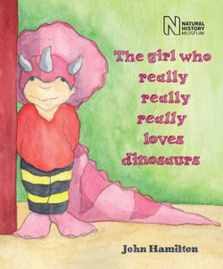 The Girl Who Really Really Really Loves Dinosaurs book