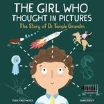 The Girl Who Thought in Pictures: The Story of Dr. Temple Grandin? book