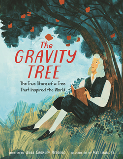 The Gravity Tree: The True Story of a Tree That Inspired the World book
