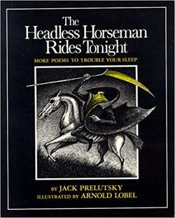 The Headless Horseman Rides Tonight: More Poems to Trouble Your Sleep book