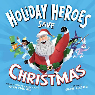 The Holiday Heroes Save Christmas book