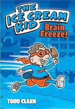 The Ice Cream Kid: Brain Freeze book