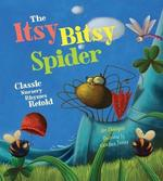 The Itsy Bitsy Spider: Classic Nursery Rhymes Retold book