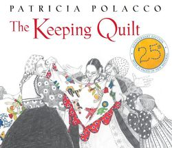 The Keeping Quilt: 25th Anniversary Edition book