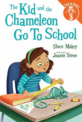 The Kid and the Chameleon Go to School (the Kid and the Chameleon: Time to Read, Level 3) book