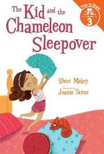 The Kid and the Chameleon Sleepover book